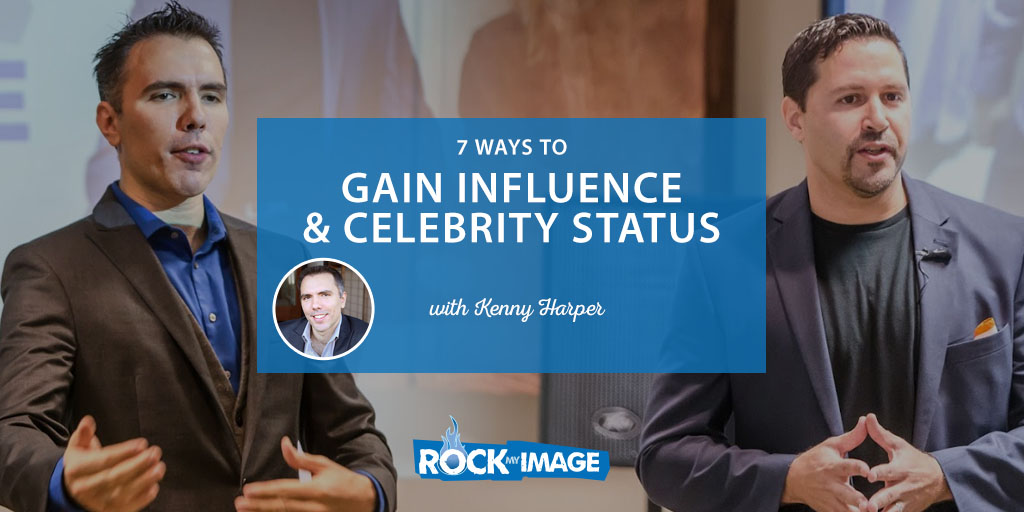 Gain Influence & Celebrity Status