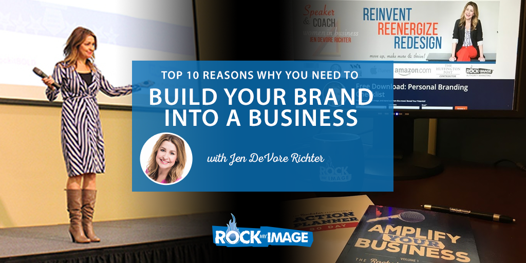 Top 10 Reasons to Build Brand Into a Business