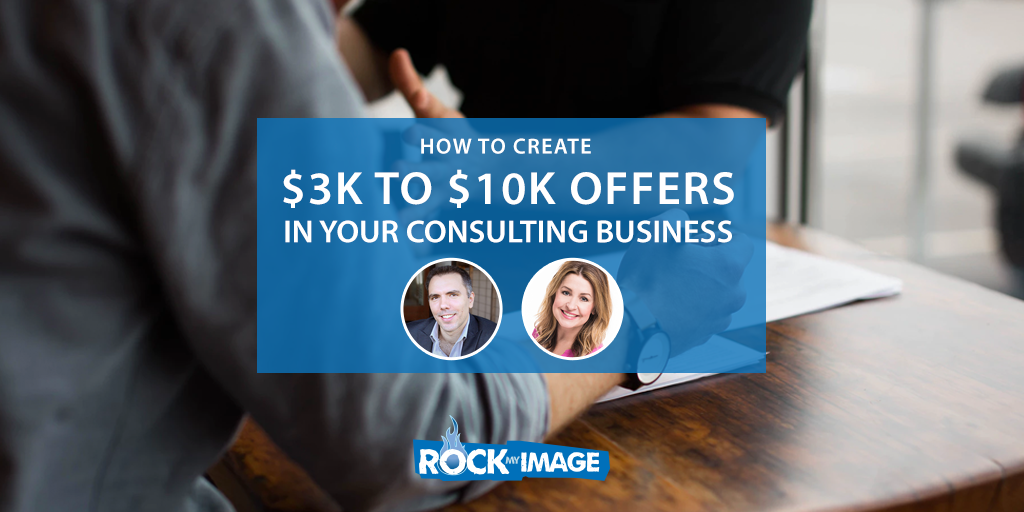 How to Create $3K to $10K Offers in Your Consulting Business
