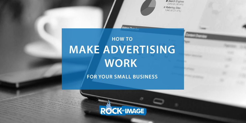 How to Make Advertising Work for Your Small Business