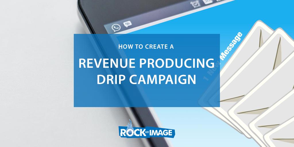 Revenue Producing Drip Campaign