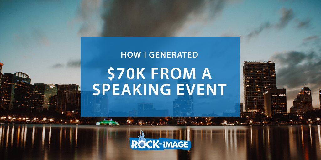 How I Earned $70k Speaking at an Event