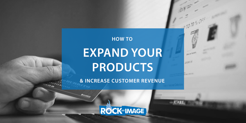 Expand Your Products to Grow Your Business