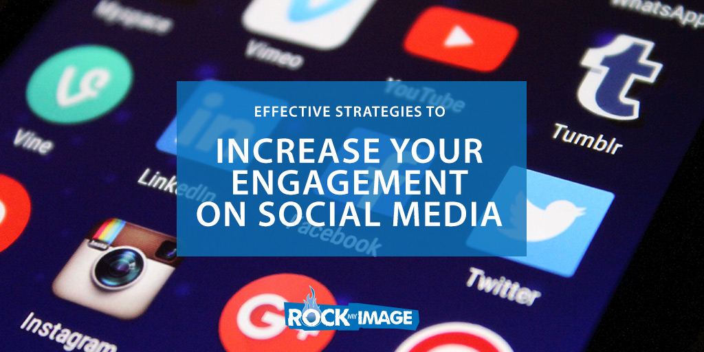 EFFECTIVE STRATEGIES TO INCREASE ENGAGEMENT ON SOCIAL MEDIA